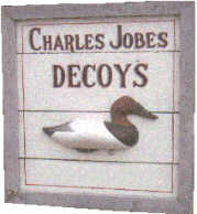 Charles Jobes Decoys available at Riverside Retreat